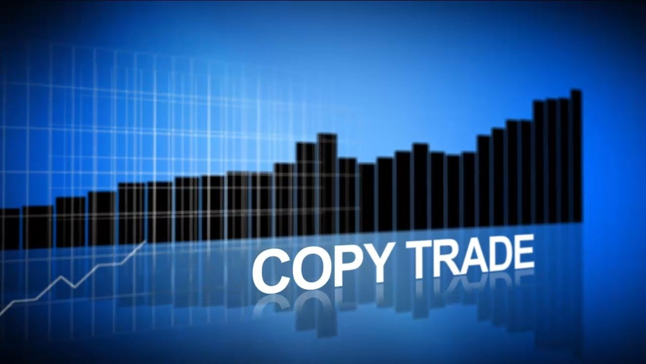 Copy trade trong giao dịch forex