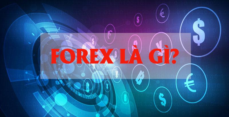 Định nghĩa các thuật ngữ Forex