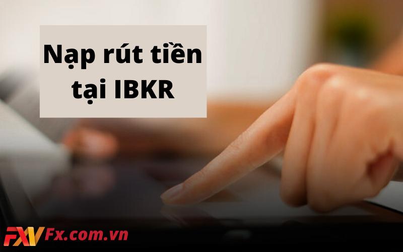 Nạp rút tiền tại IBKR