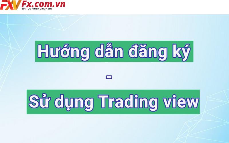 Cách đăng ký TradingView
