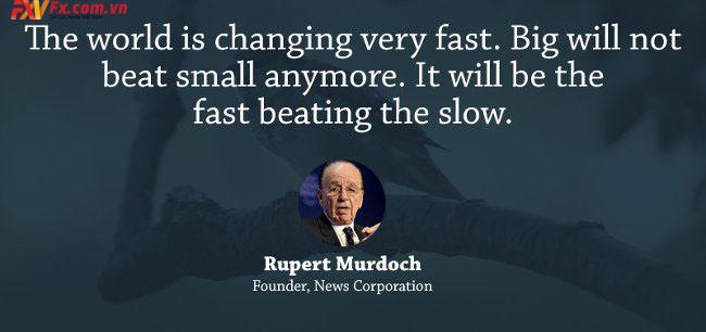 những câu nói hay trong kinh doanh-Rupert Murdoch