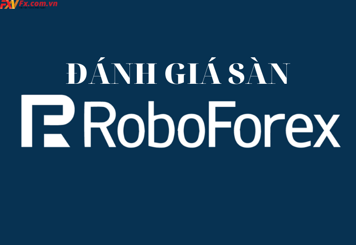 Đánh giá sàn RoboForex
