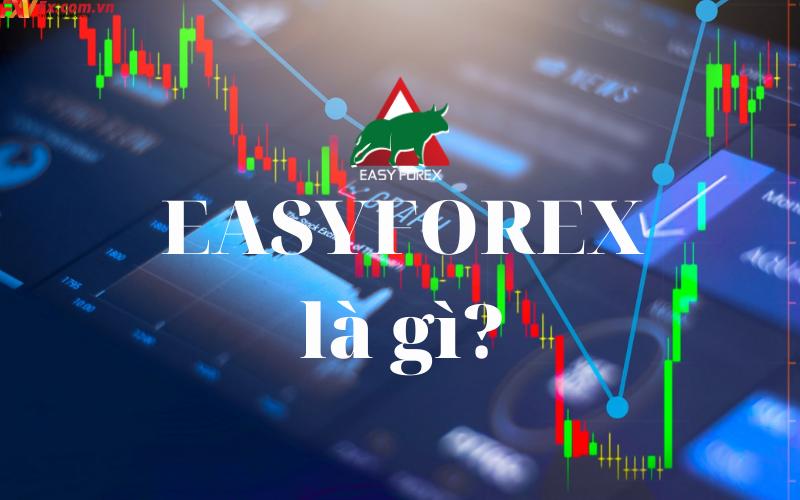 EasyForex.Pro là gì. Đánh giá sàn EasyForex