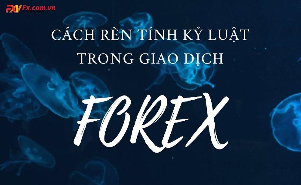 Tính kỷ luật trong Forex